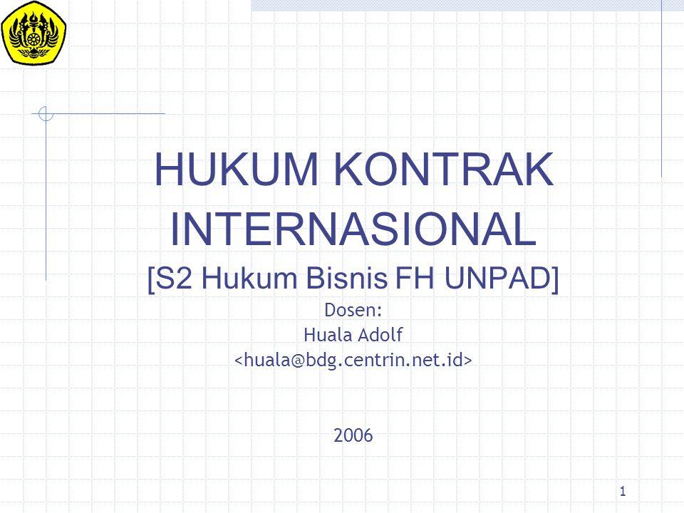 HUKUM KONTRAK INTERNASIONAL [S2 Hukum Bisnis FH UNPAD] Dosen: